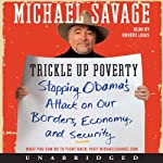 Trickle Up Poverty: Stopping Obama's Attack on Our Borders, Economy, and Security | Michael Savage