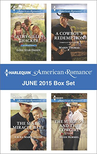 Harlequin American Romance June 2015 Box Set: Lone Star DaddyThe SEAL's Miracle BabyA Cowboy's RedemptionThe Surgeon and the Cowgirl Pdf