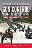 Image of Gun Control in Nazi Occupied-France: Tyranny and Resistance