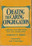 Creating the Caring Congregation, Harold H. Wilke, 0687098157