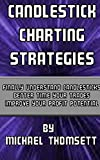 Candlestick Charting Strategies (Trading Options with Michael Thomsett Book 3)