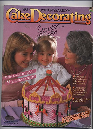 Wilton Yearbook 1983: Cake Decorating- You Can Do! -
