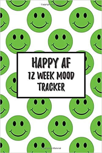 Happy AF 12 Week Mood Tracker: One Page Per Day Mood Journal