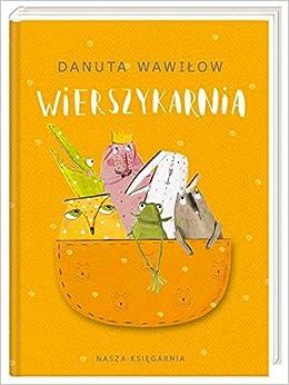 Wierszykarnia Danuta Wawilow 9788310130495 Amazoncom Books