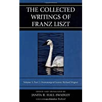 The Collected Writings of Franz Liszt: Dramaturgical Leaves: Richard Wagner
