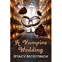 A Vampire Wedding (Bitten by Love Book 4)