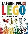La fabrique LEGO : Assemblez vos idées par Huginn & Muninn