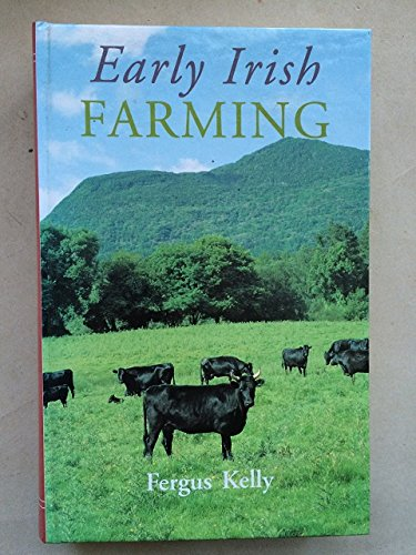 Read Online Early Irish farming: A study based mainly on the law-texts of the 7th and 8th centuries AD (Early Irish law series) PDF