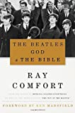 The Beatles, God and the Bible, Ray Comfort, 1936488558