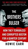 Image of The Brothers Bulger: How They Terrorized and Corrupted Boston for a Quarter Century