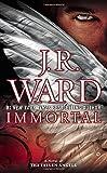 Immortal: A Novel of the Fallen Angels by J.R. Ward (2015-03-03)