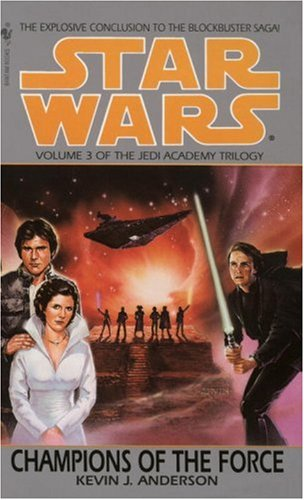 Star Wars: The Jedi Academy Trilogy, Volume III - Champions of the Force - Book  of the Star Wars Legends