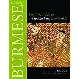 Burmese (Myanmar): An Introduction to the Spoken Language, Book 2