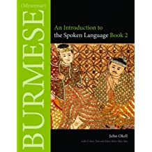 Burmese (Myanmar): An Introduction to the Spoken Language, Book 2