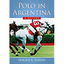 Polo in Argentina: A History