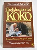The Education of Koko, Patterson, Francine and Linden, Eugene, 0030635519