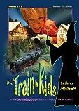 Die Train-Kids in Ihrer Miniwelt, Robert Chr. Klein, 3848209292