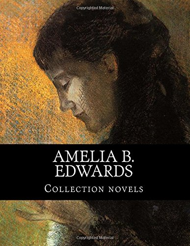 Read Online Amelia B. Edwards, Collection novels pdf epub