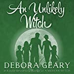 An Unlikely Witch: Witch Central, Book 2 | Debora Geary