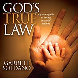 God's True Law: A Parent's Guide to Raising Successful Children Audiobook