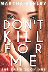 Don't Kill For Me (The Crew) Paperback