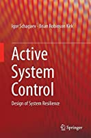 Active System Control: Design of System Resilience Front Cover