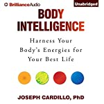 Body Intelligence: Harness Your Body's Energies for Your Best Life | Joseph Cardillo