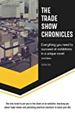The Trade Show Chronicles: Everything you need to succeed at exhibitions in a unique novel