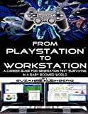 From Playstation to Workstation, Suzanne Kleinberg and Michael Kreimeh, 0986668400