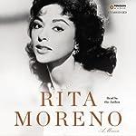 Rita Moreno: A Memoir | Rita Moreno