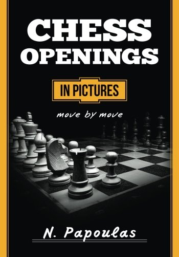 Chess Openings in Pictures Move by Move por Nikolaos Papoulas