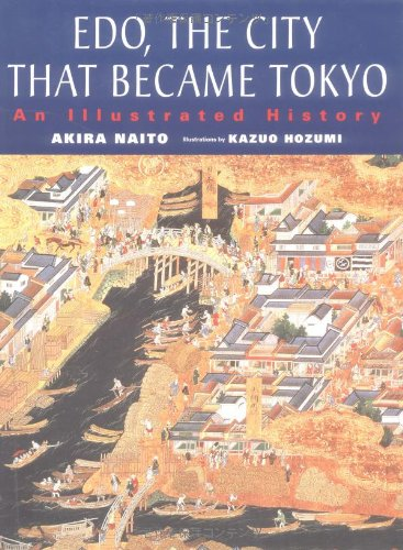 Edo The City That Became Tokyo An Illustrated History