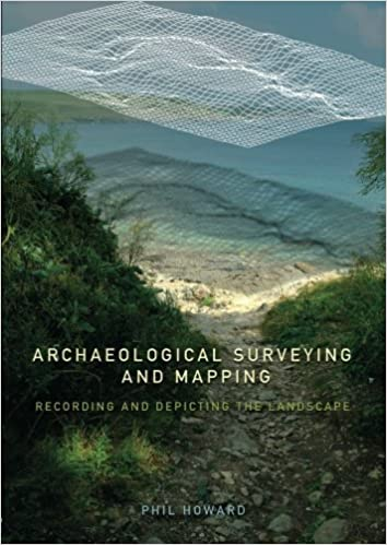Archaeological Surveying and Mapping: Recording and Depicting the Landscape by Philip Howard (2007-02-28)