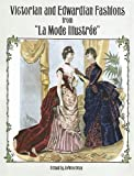 """Victorian and Edwardian Fashions from """"LA Mode Illustree"""