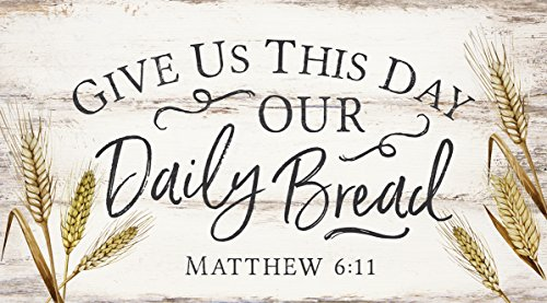 P. GRAHAM DUNN Give Us This Day Our Daily Bread White 5.5 x 10 Solid Wood Plank Wall Plaque Sign (Day Us This Give)