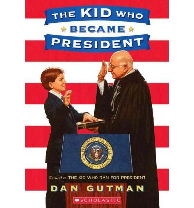 The Kid Who Ran for President[ THE KID WHO RAN FOR PRESIDENT ] by Gutman, Dan (Author) Oct-01-00[ Paperback ]