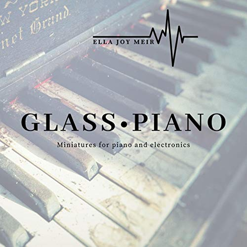 Glass Piano: Miniatures for Piano and Electronics for sale  Delivered anywhere in USA