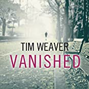 Vanished: David Raker Mystery Series, Book 3   Tim Weaver