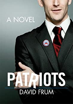 Patriots by [Frum, David]