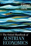 The Oxford Handbook of Austrian Economics (Oxford Handbooks)