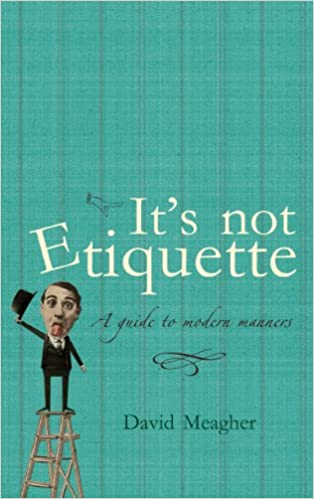 886e8c01c8eb5c It s Not Etiquette  A Guide To Modern Manners - Lib