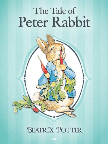 The Tale of Peter Rabbit: The Complete Tales of Beatrix Potter (The ...