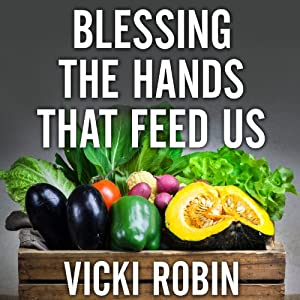 Blessing the Hands That Feed Us Audiobook