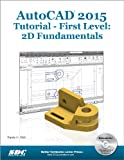 AutoCAD 2015 Tutorial - First Level : 2D Fundamentals, Shih, Randy, 1585038644