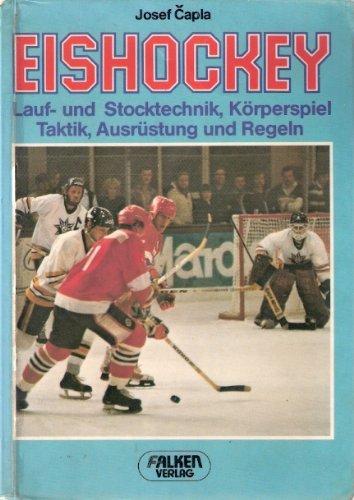 Eishockey. Lauf- und Stocktechnik, Körperspiel, Taktik, Ausrüstung und Regeln
