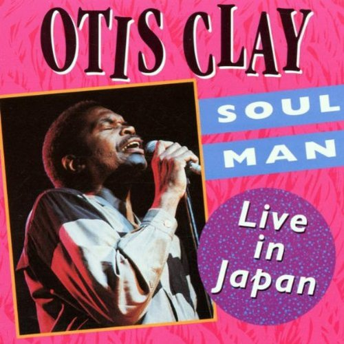 Soul Man: Live In Japan by CLAY,OTIS