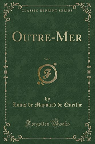 Outre-Mer, Vol. 1 (Classic Reprint) (French Edition)