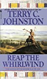 Reap the Whirlwind, Terry C. Johnston, 0553299743