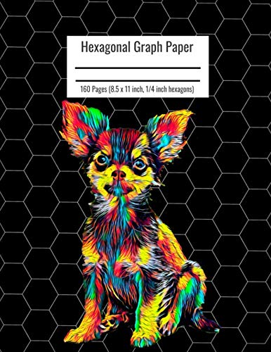Hexagonal Graph Paper: Organic Chemistry & Biochemistry Notebook, Vibrant Chihuahua Dog Cover, 160 Pages (8.5 x 11 inch, 1/4 inch hexagons)