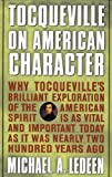 Tocqueville on American Character, Michael A. Ledeen, 0312284667